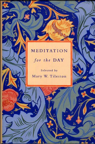 Meditation for the Day by Mary W. Tileston