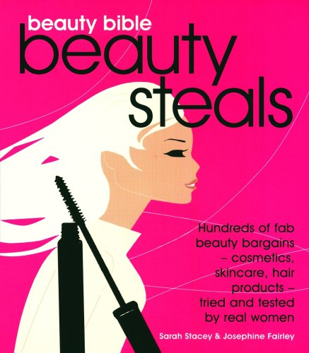 Beauty Bible Beauty Steals by Josephine Fairley