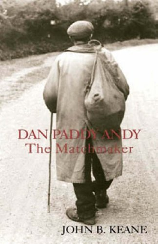 Dan Paddy Andy, the Matchmaker by John B. Keane