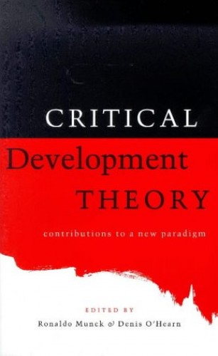 Critical Development Theory: Contributions to a New Paradigm by Denis O'Hearn
