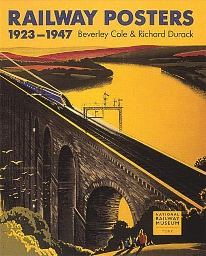Railway Posters, 1923-1947 by Beverley Cole