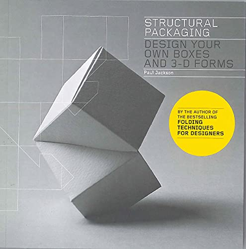 Structural Packaging: Design Your Own Boxes and 3D Forms by Paul Jackson