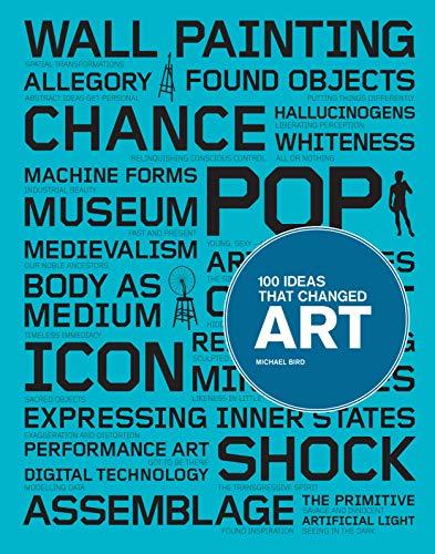 100 Ideas That Changed Art by Michael Bird
