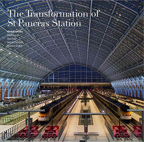 The Transformation of St Pancras Station by Alastair Lansley