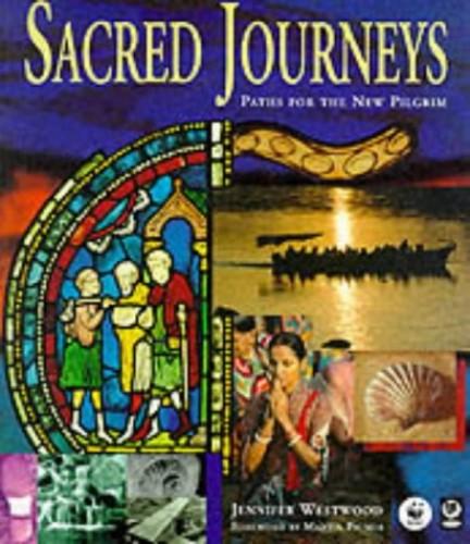 Sacred Journeys: Paths for the New Pilgrim by Jennifer Westwood