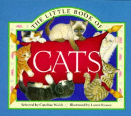 The Little Book of Cats by Caroline Walsh