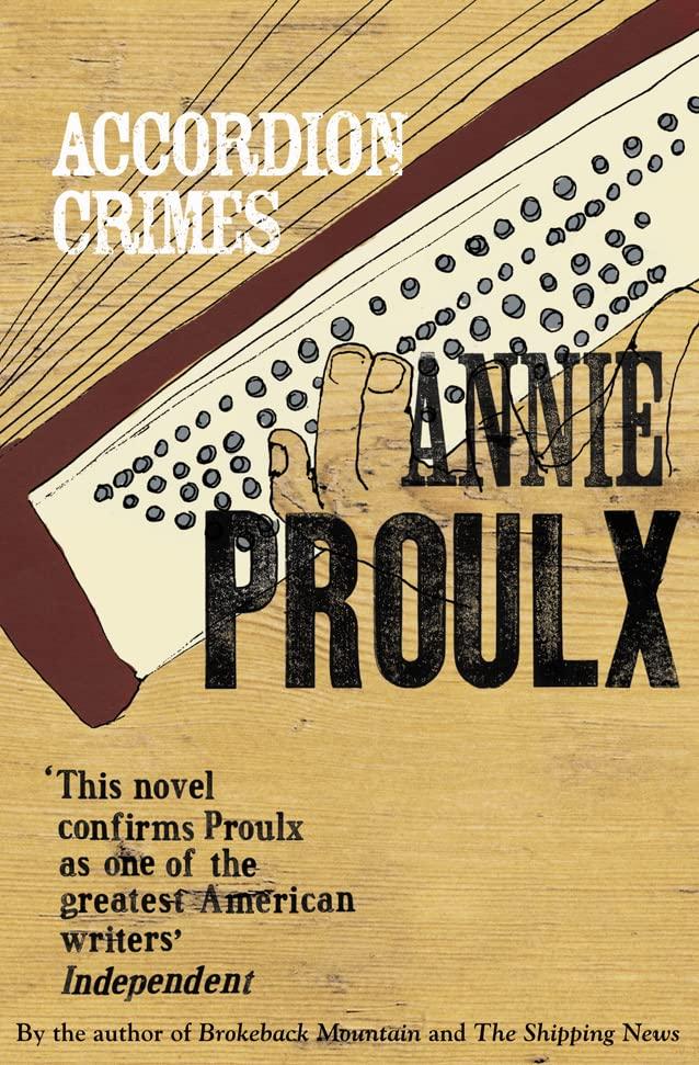 Accordion Crimes by Annie Proulx