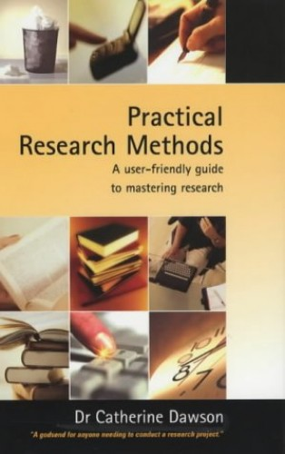 Practical Research Methods: A User-Friendly Guide to Mastering Research Techniques and Projects by Dr. Catherine Dawson