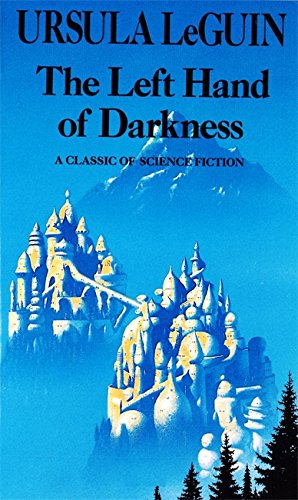 The Left Hand of Darkness: Book in the Hainish Series by Ursula K. Le Guin
