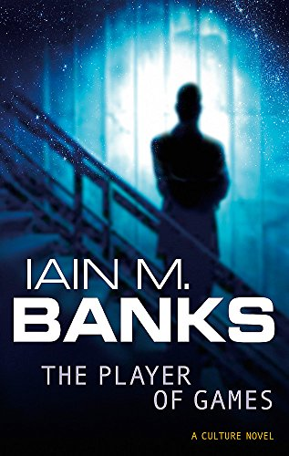The Player of Games: A Culture Novel by Iain M. Banks