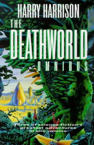 The Deathworld: Omnibus by Harry Harrison