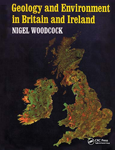 Geology and Environment In Britain and Ireland by Nigel H. Woodcock