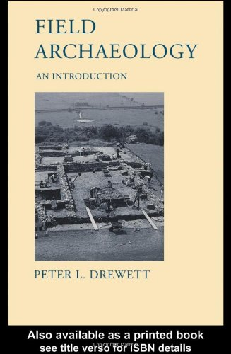 Field Archaeology: An Introduction by Peter Drewett