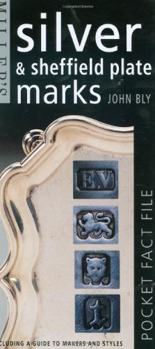 Miller's Silver and Sheffield Plate Marks by John Bly