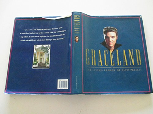 Graceland: Living Legacy of Elvis Presley by Chet Flippo