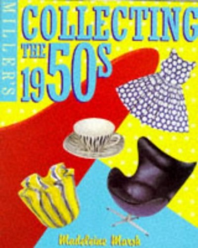 Miller's Collecting the 1950s by Madeline March
