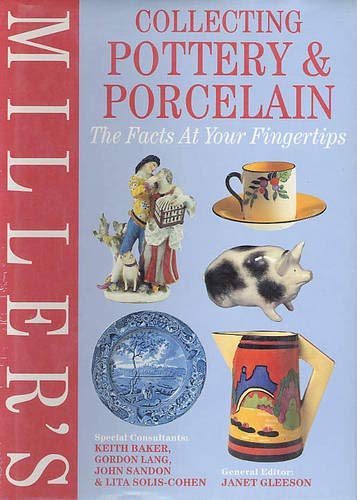 Miller's Collecting Pottery and Porcelain: The Facts at Your Fingertips by Janet Gleeson