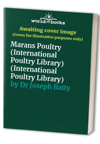 Marans Poultry by Joseph Dr. Batty