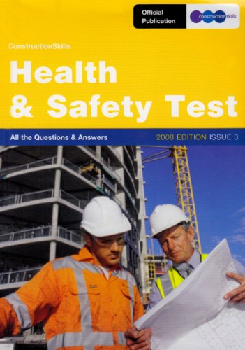 Construction Skills Health and Safety Test: All the Questions and Answers: 2007: Issue 3 by CITB-ConstructionSkills