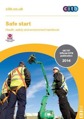 Safe Start: Health, Safety and Environment Handbook (Ge707/14): Health, Safety and Environment Handbook by CITB-ConstructionSkills