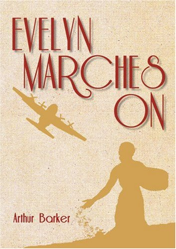 Evelyn Marches on by Arthur Barker