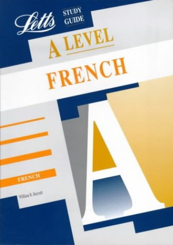 A-level Study Guide French by William B. Barratt