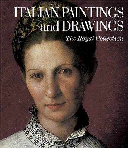 Italian Paintings and Drawings: The Royal Collection by Scala Publishers