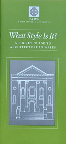 What Style is It?: A Pocket Guide to Architecture in Wales by John B. Hilling