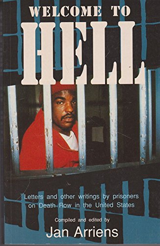 Welcome to Hell: Letters and Other Writings by Prisoners on Death Row in the United States by Jan Arriens