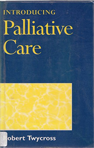 Introducing Palliative Care by Robert G. Twycross