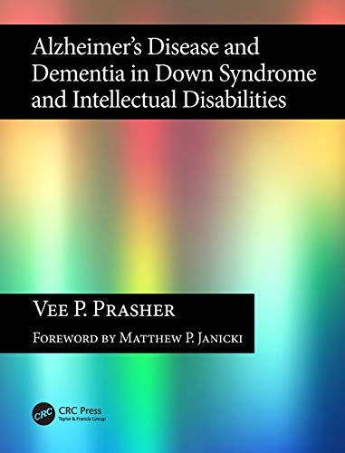 Alzheimer's Disease and Dementia in Down Syndrome and Intellectual Disabilities by Vee P. Prasher