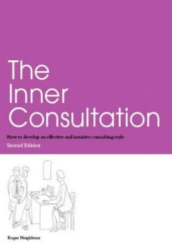 The Inner Consultation: How to Develop an Effective and Intuitive Consulting Style by Philippa Moreton