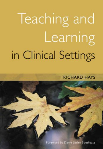 Teaching and Learning in Clinical Settings by Celia Hindmarch