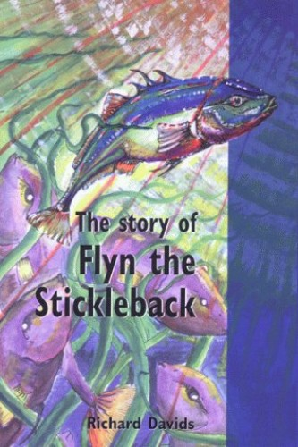 The Story of Flyn the Stickleback by Richard Davids