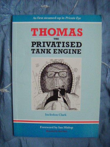 Thomas the Privatised Tank Engine by Incledon Clark