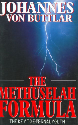 The Methuselah Formula by Johannes Von Buttlar