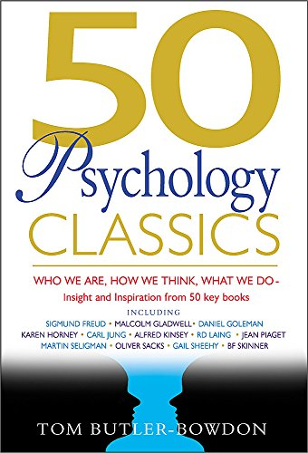 50 Psychology Classics: Who We are, How We Think, What We Do by Tom Butler-Bowdon