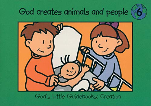 God Creates Animals and People: Book 6 by