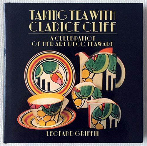 Taking Tea with Clarice Cliff by Leonard Griffin