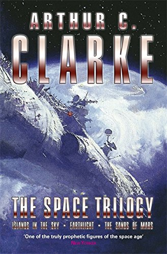 """The Space Trilogy: """"Islands of the Sky"""", """"Earthlight"""", """"The Sands of Mars"""" by Arthur C. Clarke"""