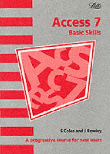Introduction to Access 7: A Progressive Course for New Users by S.J. Coles
