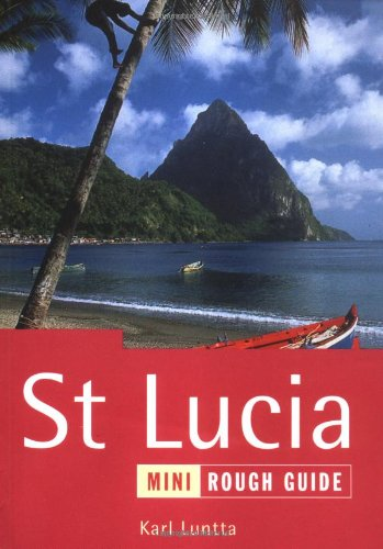 St. Lucia: The Mini Rough Guide by Karl Luntta