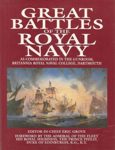 Great Battles of the Royal Navy: As Commemorated in the Gunroom, Britannia Royal Naval College, Dartmouth by Eric Grove