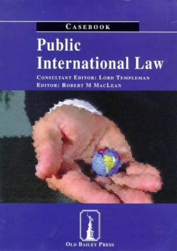 Public International Law: Casebook by Robert M. MacLean