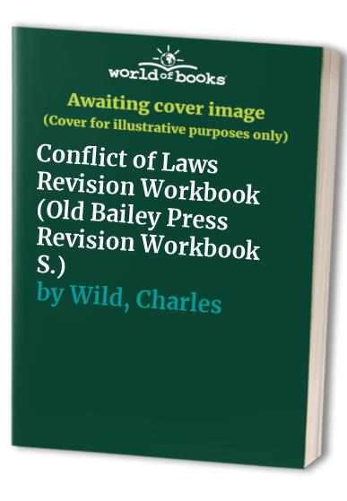 Conflict of Laws Revision Workbook by Charles Wild
