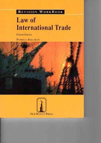 Law of International Trade by Pamela Sellman, LLM (London)
