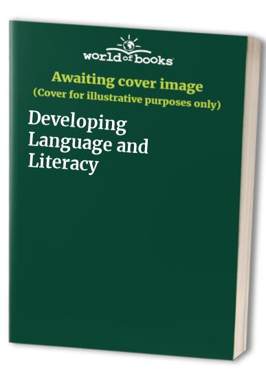 Developing Language and Literacy by Bridie Raban-Bisby