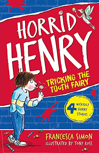 Horrid Henry and the Tooth Fairy by Francesca Simon
