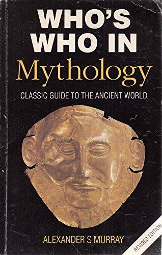 Who's Who in Mythology by A. S. Murray