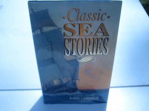 Classic Sea Stories by Barry Unsworth